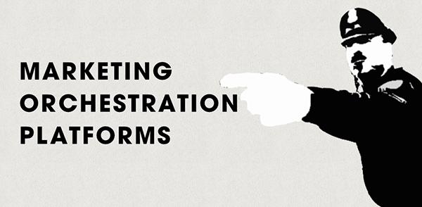 marketing-orchestration-platforms-2-600